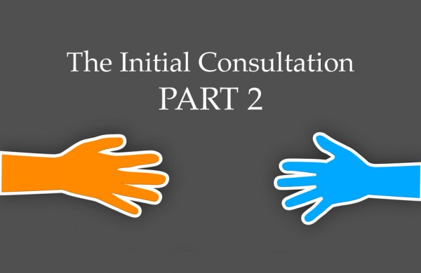 The Initial Consultation -Part 2