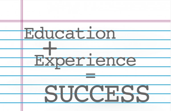 Education + Experience = Success