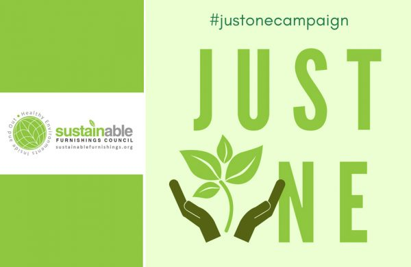 Sustainable Furnishings Council JUST ONE Campaign